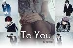 """To You"", parte1"