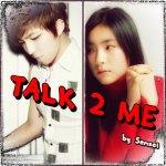 """""""Talk 2 Me"""""""
